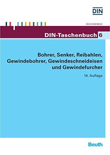 Bohrer, Senker, Reibahlen, Gewindebohrer, Gewindeschneideisen und Gewindefurcher (DIN-Taschenbuch)