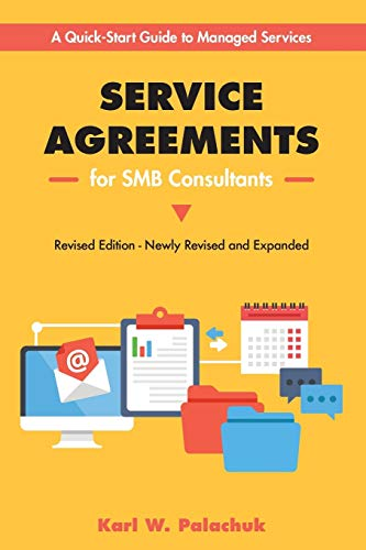 Service Agreements for SMB Consultants - Revised Edition: A Quick-Start Guide to Managed Services