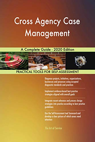 Cross Agency Case Management A Complete Guide - 2020 Edition (English Edition)