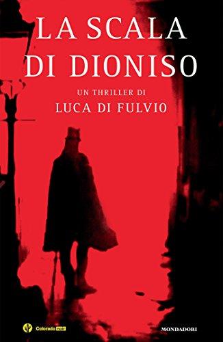La scala di Dioniso (Oscar bestsellers Vol. 1636) (Italian Edition)