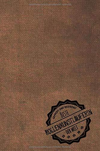 Geprüft und Bestätigt beste Rollenkunstläuferin der Welt: Notizbuch inkl. To Do Liste | Das perfekte Geschenkbuch für Frauen, die auf Rollschuhen laufen | Geschenkidee | Geschenke | Geschenk