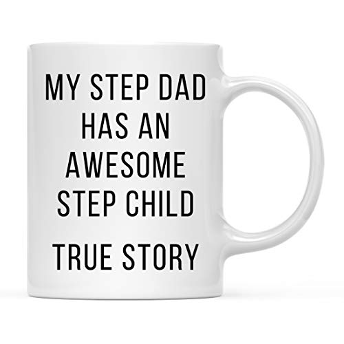 Andaz Press Funny 11oz. Coffee Mug Gag Gift, My Step Dad Has an Awesome Step Chlld, True Story, 1-Pack, Best Unique Birthday, Christmas, Parent Present Idea for Him Ceramic Tea Cup
