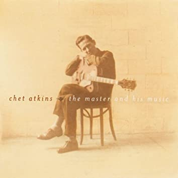 Chet Atkins - The Master And His Music