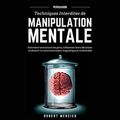Couverture de Persuasion: Techniques Interdites De Manipulation Mentale