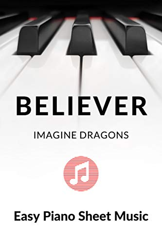 Believer - Imagine Dragons - Piano Solo - Big Note: Easy Piano Sheet Music Popular Pop Rock Music (English Edition)