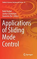 Applications of Sliding Mode Control (Studies in Systems, Decision and Control (79))