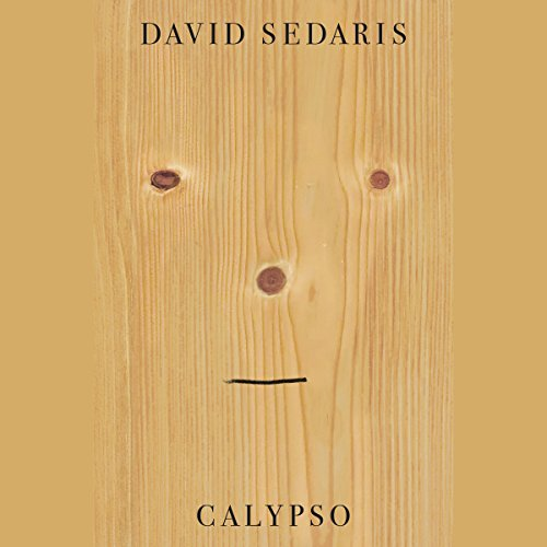 Calypso                   By:                                                                                                                                 David Sedaris                               Narrated by:                                                                                                                                 David Sedaris                      Length: 6 hrs and 39 mins     13,000 ratings     Overall 4.6