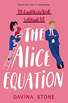 The Alice Equation: Sometimes love is complicated by [Davina Stone]