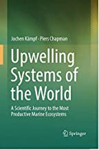 Upwelling Systems of the World: A Scientific Journey to the Most Productive Marine Ecosystems