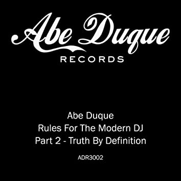Truth By Definition (Rules For The Modern DJ Part 2)