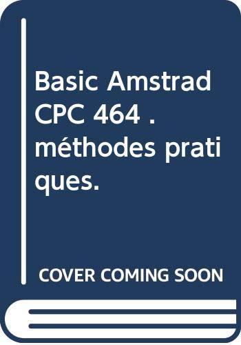 Basic Amstrad CPC 464 .méthodes pratiques.