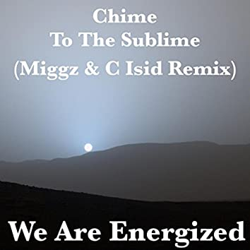 Chime To The Sublime (Miggz & C Isid Remix)