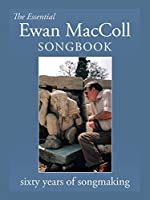 The Essential Ewan MacColl Songbook