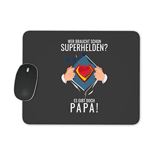 True Statements Mauspad Wer braucht schon Superhelden es gibt doch Papa - lustiges Mauspad mit Spruch 230x190mm weich, hintergrund anthrazit
