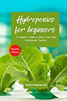 Hydroponics for Beginners: A Complete Guide to Start Your Own Hydroponic Garden