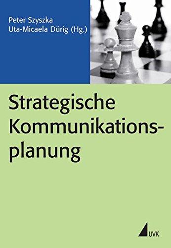 Strategische Kommunikationsplanung (PR Praxis)