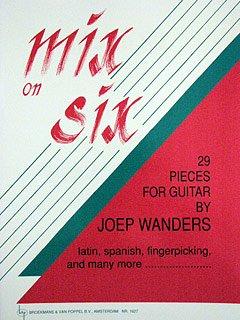 MIX ON SIX - arrangiert für Gitarre [Noten / Sheetmusic] Komponist: WANDERS JOEP