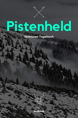 Pistenheld - Skitouren Tagebuch: A5 Skitouren Tagebuch   Gipfellogbuch   Ski Logbuch   Skibergsteigen  Pistentour   Snowboardtour   Geschenkbuch für ... Snowboarder, Wanderer, Männer und Frauen
