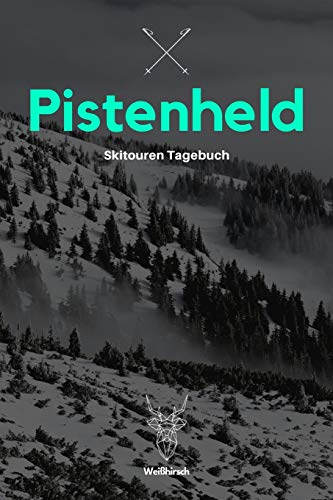 Pistenheld - Skitouren Tagebuch: A5 Skitouren Tagebuch | Gipfellogbuch | Ski Logbuch | Skibergsteigen |Pistentour | Snowboardtour | Geschenkbuch für ... Snowboarder, Wanderer, Männer und Frauen