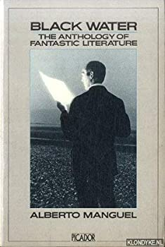Paperback Black Water: The Anthology of Fantastic Literature (Picador Books) Book