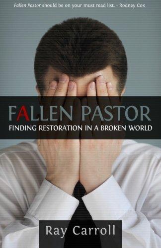 Fallen Pastor: Finding Restoration In A Broken World