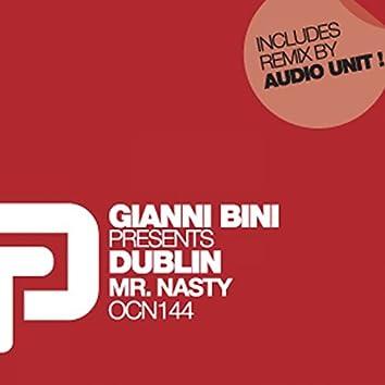 Mr. Nasty (Gianni Bini Presents Dublin)