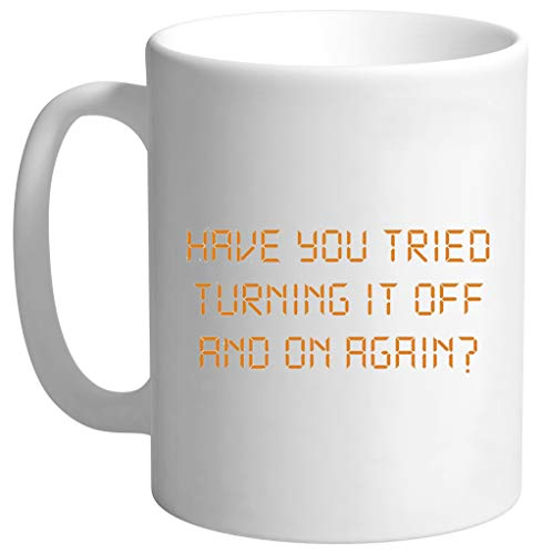 Have You Tried Turning It Off And On Again Hombre Blanco Taza