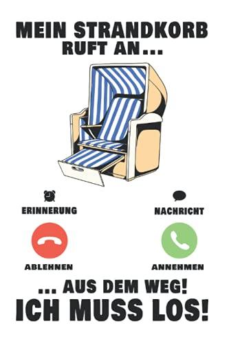 Strandkorb Notizbuch: Mein Strandkorb ruft an Nordsee Sylt Ostsee Strand / 6x9 Zoll / 120 linierte Seiten Seiten