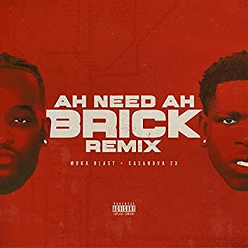 Ah Need Ah Brick (Remix)