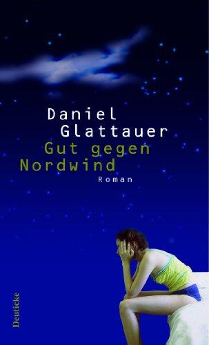 Gut gegen Nordwind: Roman