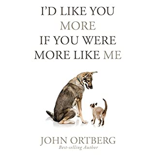 I'd Like You More If You Were More like Me     Getting Real About Getting Close              By:                                                                                                                                 John Ortberg                               Narrated by:                                                                                                                                 Dean Gallagher                      Length: 8 hrs and 37 mins     4 ratings     Overall 4.5