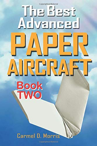 The Best Advanced Paper Aircraft - Book 2