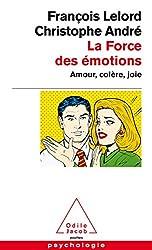 La Force des émotions - Amour, colère, joie de François Lelord