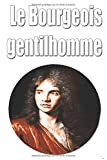 Le Bourgeois gentilhomme - Independently published - 13/08/2017