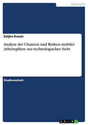 Analyse der Chancen und Risiken mobiler Arbeitsplätze aus technologischer Sicht