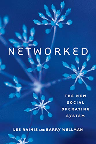 Compare Textbook Prices for Networked: The New Social Operating System The MIT Press Illustrated Edition ISBN 9780262526166 by Rainie, Lee,Wellman, Barry