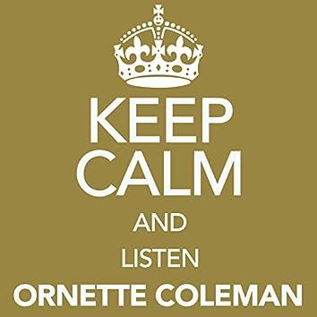Keep Calm and Listen Ornette Coleman