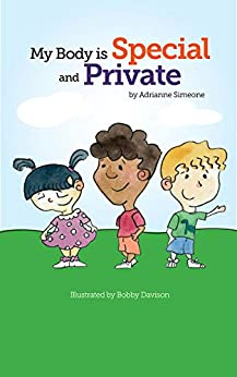 My Body is Special and Private by [Adrianne Simeone, Bobby Davison]