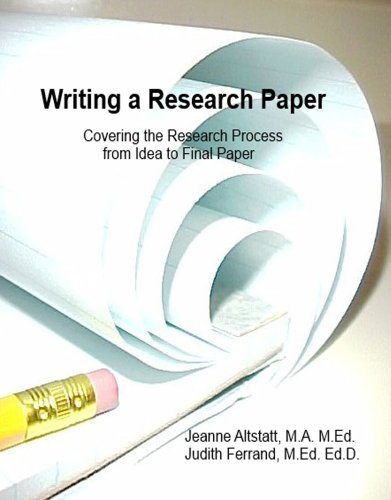 Writing a Research Paper: Covering the Research Process from Idea to Final Paper
