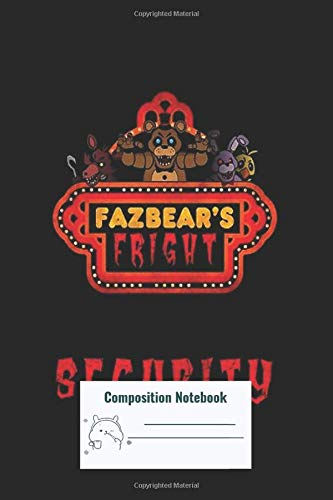 Composition Notebook: Five Nights At Freddys Fnaf 3 Fazbears Fright Security Composition Notebook, College ruled