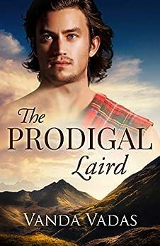 The Prodigal Laird by [Vanda Vadas]