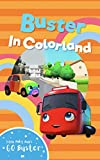 Buster in Colorland - Educational Book for Kids: by Little Baby Bum (Adventures of Go Buster 1) (English Edition)