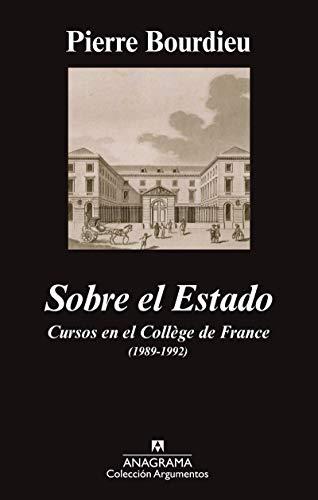 Sobre El Estado. Cursos En El Collège De France. 1989-1992 (Argumentos)