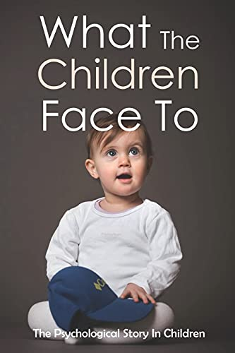 What The Children Face To - The Psychological Story In Children: Depression Child Book