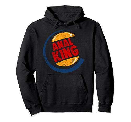 Anal Is King Shirt Butt Sex Gay Funny Adult Men's Gift Pullover Hoodie