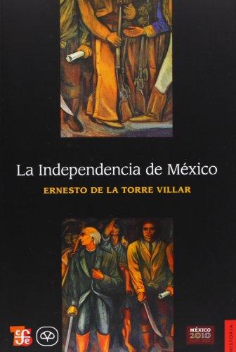 La Independencia de Mexico (Historia)
