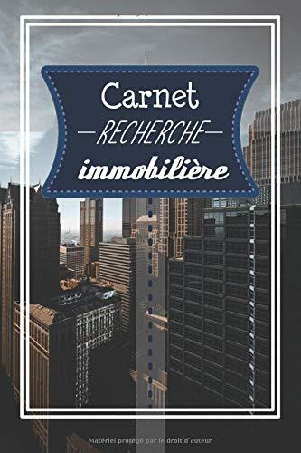 Carnet recherche immobilière: Carnet de recherche immobilier à compléter | 6 x 9 pouces | 100 pages | cadeau pour investisseurs immobilier ou agent immobilier