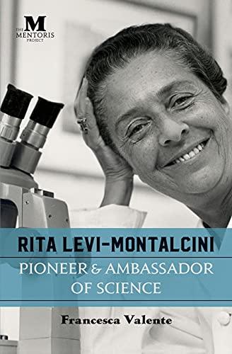 Rita Levi-Montalcini: Pioneer & Ambassador of Science