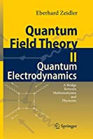 Quantum Field Theory II: Quantum Electrodynamics: A Bridge between Mathematicians and Physicists