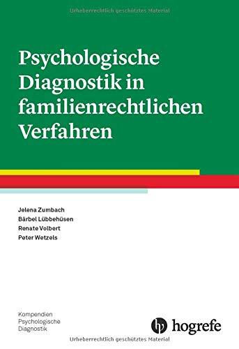 Psychologische Diagnostik in familienrechtlichen Verfahren (Kompendien Psychologische Diagnostik)